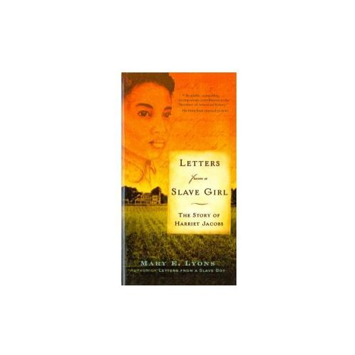 Letters from a Slave Girl: The Story of Harriet Jacobs (9780756984748)