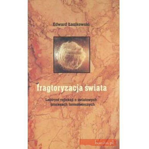 Fragtoryzacja świata - Edward Łazikowski
