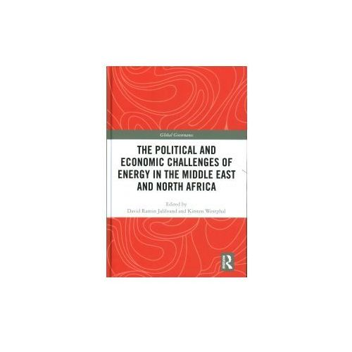 Political and Economic Challenges of Energy in the Middle East and North Africa (9781138706224)