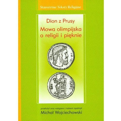 Mowa olimpijska o religii i pięknie - Dion z Prusy (9788376882246)