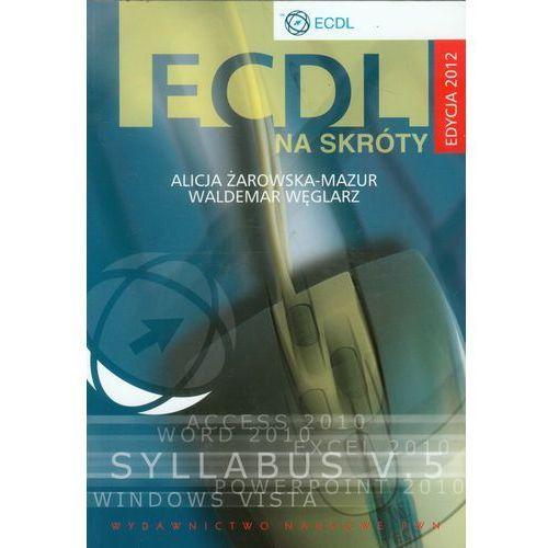 ECDL na skróty + CD Edycja 2012, rok wydania (2012)