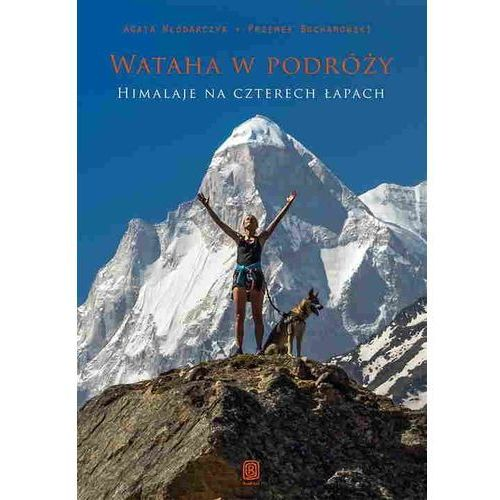 Wataha w podróży. Himalaje na czterech łapach - Wysyłka od 3,99 - porównuj ceny z wysyłką, Bezdroża