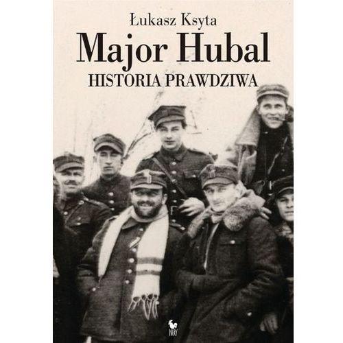 Major Hubal. Historia prawdziwa, Ksyta Łukasz