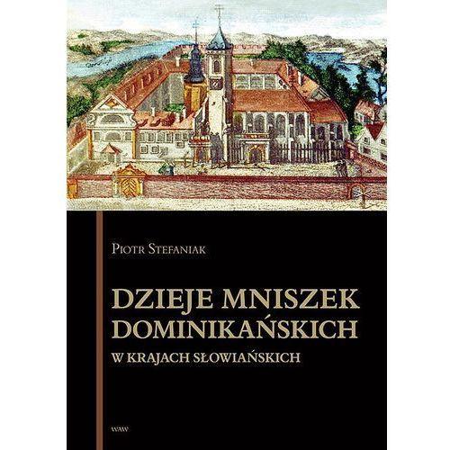 Dzieje mniszek dominikańskich w krajach słowiańskich, Stefaniak Piotr