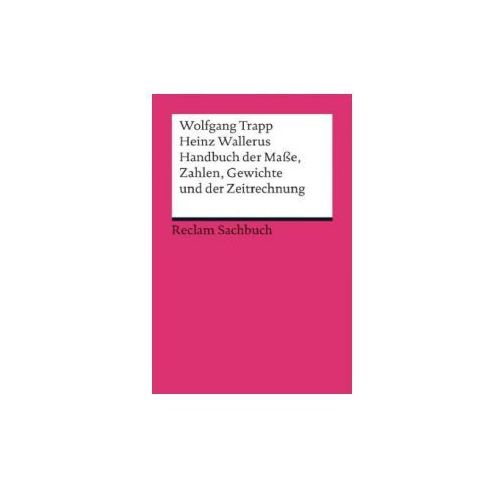 Handbuch der Maße, Zahlen, Gewichte und der Zeitrechnung (9783150190234)