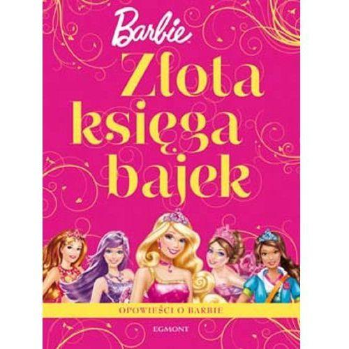 Złota Księga Bajek Barbie, oprawa miękka - OKAZJE