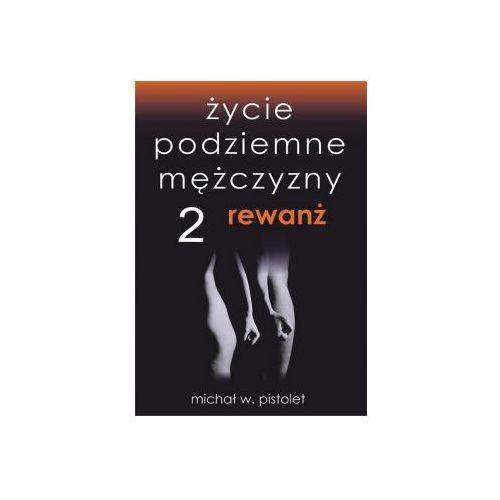Życie podziemne mężczyzny 2. Rewanż, książka z ISBN: 9788394112424