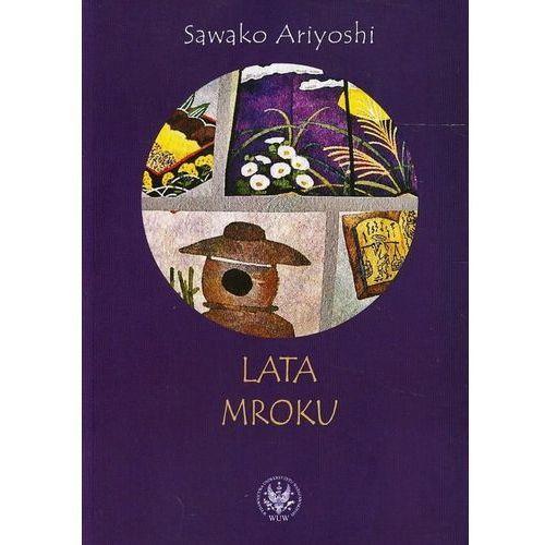 Lata mroku - Sawako Ariyoshi (2013)