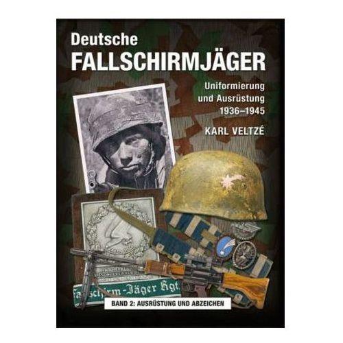 Deutsche Fallschirmjäger. Uniformen und Ausrüstung 1936 - 1945. Bd.2 (9783938447819)