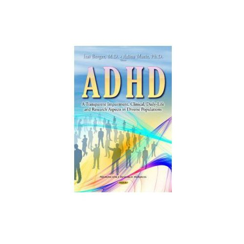 ADHD - a Transparent Impairment, Clinical, Daily-Life and Research Aspects in Diverse Populations