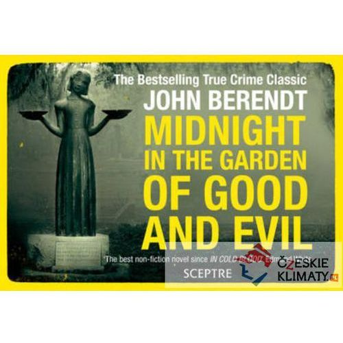 Midnight In The Garden Of Good And Evil : A Savannah Story (9781444738728)