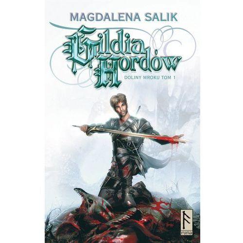 GILDIA HORDÓW. DOLINY MROKU TOM 1. Magdalena Salik, oprawa miękka