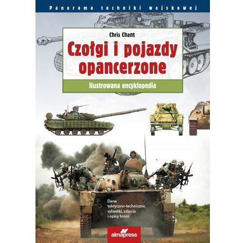 Czołgi i pojazdy opancerzone. Ilustrowana encyklopedia, Alma-Press