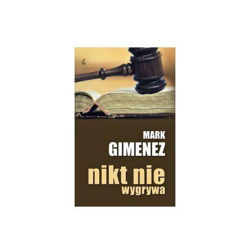 Nikt nie wygrywa - Mark Gimenez (9788375083279)