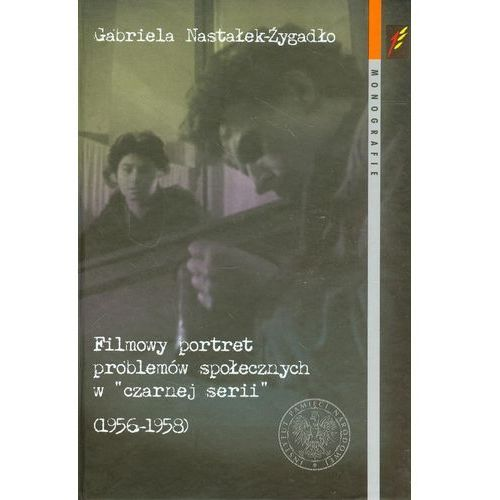 Filmowy portret problemów społecznych w czarnej serii 1956-1958 (9788376294124)