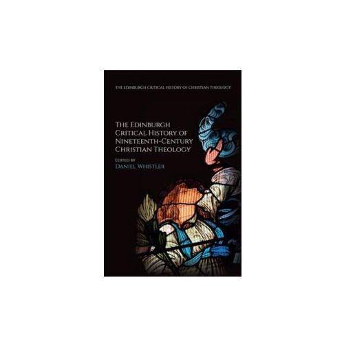 Edinburgh Critical History of Nineteenth-Century Christian Theology