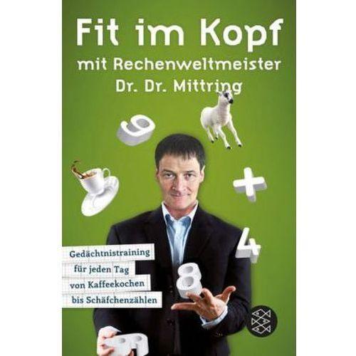 Fit im Kopf mit Rechenweltmeister Dr. Dr. Mittring Mittring, Gert