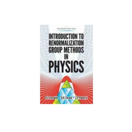 Introduction to Renormalization Group Methods in Physics: Second Edition (9780486793450)