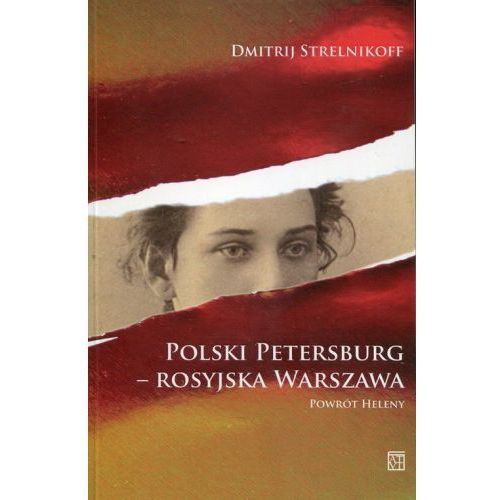 Polski Petersburg rosyjska Warszawa - Dmitrij Strelnikoff (226 str.)