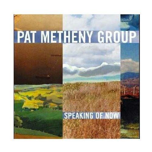 SPEAKING OF NOW - Pat Group Metheny (Płyta CD)