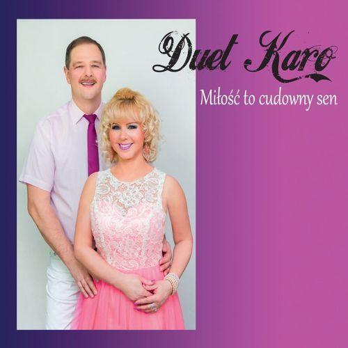 Miłość to cudowny sen (CD) - Duet Karo. DARMOWA DOSTAWA DO KIOSKU RUCHU OD 24,99ZŁ, 5904003982880