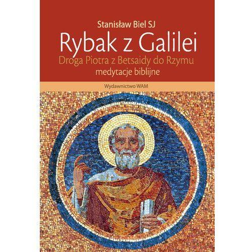 Rybak z Galilei. Droga Piotra z Betsaidy do Rzymu. - BIEL STANISLAW (312 str.)