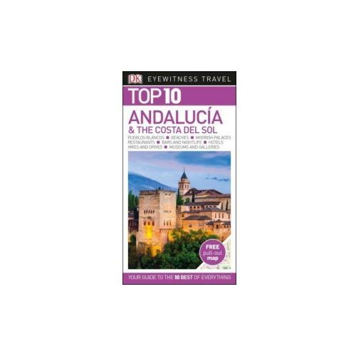 Dk Eyewitness Top 10 Travel Guide Andalucia & The Costa Del Sol (160 str.)