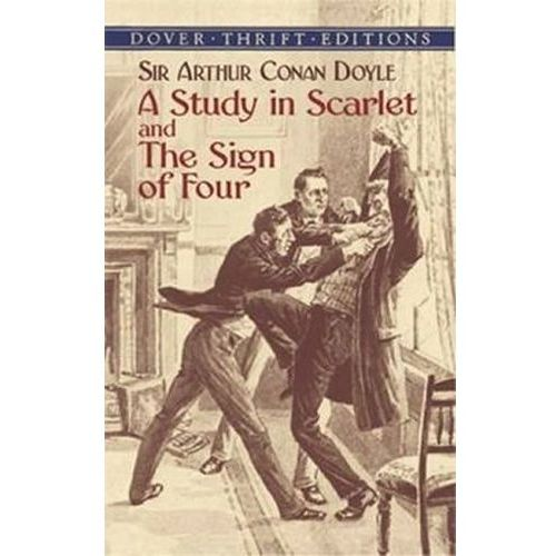 Study in Scarlet: AND The Sign of Four, Arthur Conan Doyle