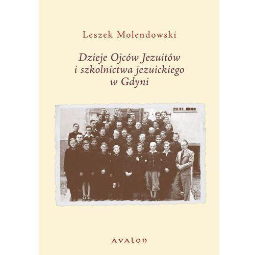 Dzieje Ojców Jezuitów i szkolnictwa jezuickiego w Gdyni - Leszek Molendowski (305 str.)
