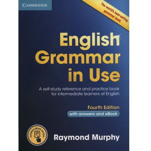 English Grammar in Use Book with Answers and Interactive eBook: Self-Study Reference and Practice Book for Intermediate Learners of English, Cambridge University Press