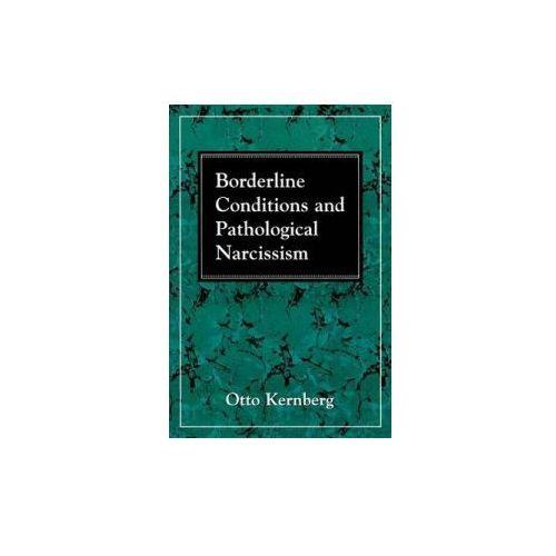 Borderline Conditions and Pathological Narcissism, Kernberg, Otto F.
