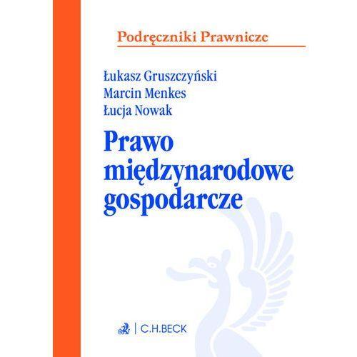 Międzynarodowe prawo gospodarcze - Dostawa 0 zł, C.H. Beck