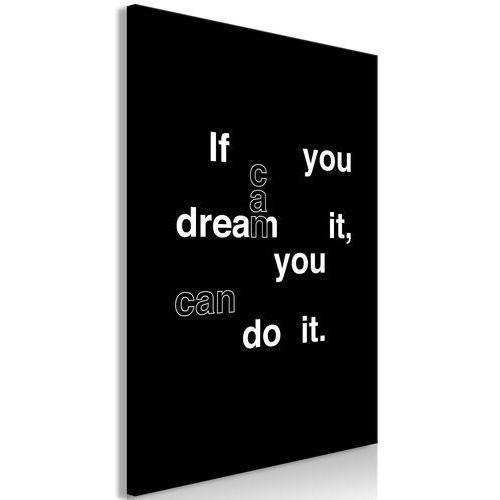 Obraz - if you can dream it, you can do it (1-częściowy) pionowy marki Artgeist