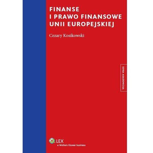 Finanse i prawo finansowe unii europejskiej [PRZEDSPRZEDAŻ] (2014)