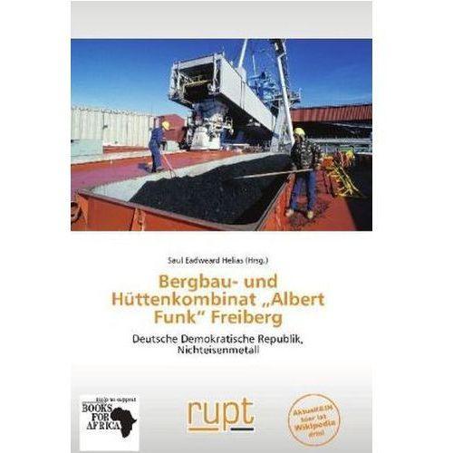 Bergbau- und Hüttenkombinat Albert Funk Freiberg (9786138581628)