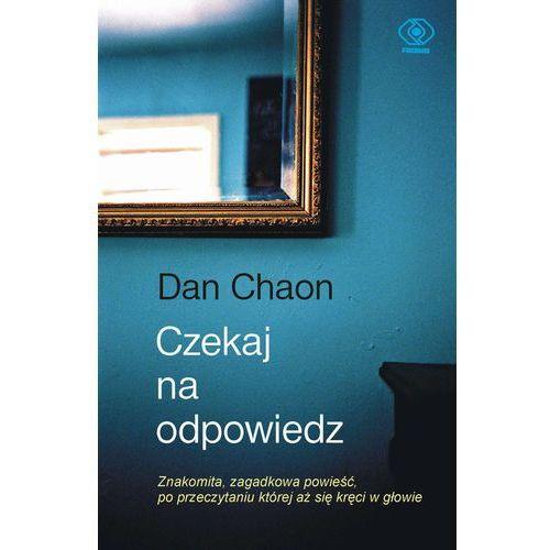 Dan Chaon. Czekaj na odpowiedź., książka w oprawie twardej