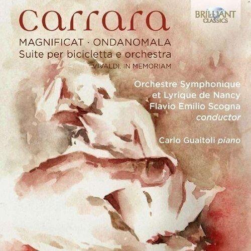 Carrara: Magnificat, Ondanomala, Suite Per Bicicletta E Orchestra - Dostawa 0 zł