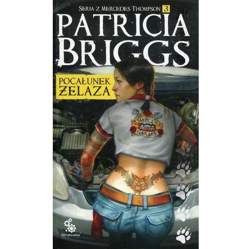 Mercedes Thompson Tom 3 Pocałunek żelaza - Patricia Briggs (408 str.)