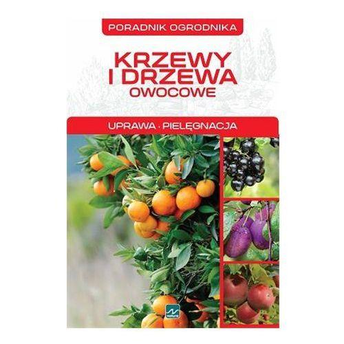 Krzewy i drzewa owocowe poradnik ogrodnika (48 str.)