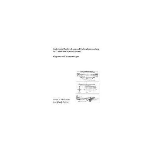 Historische Bauforschung und Materialverwendung im Garten- und Landschaftsbau