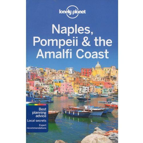 Lonely Planet Naples, Pompeii & the Amalfi Coast (Lonely Planet)