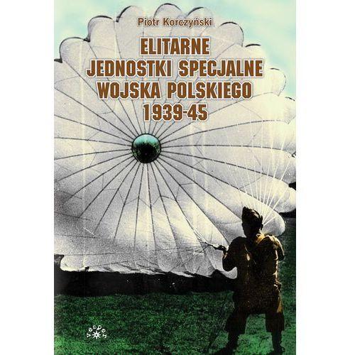 Elitarne jednostki specjalne Wojska Polskiego 1939-45 (kategoria: Książki militarne)