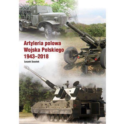 Atyleria polowa Wojska Polskiego 1943-2018 - Leszek Szostek, CB Agencja Wydawnicza
