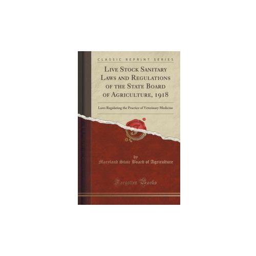 Live Stock Sanitary Laws And Regulations Of The State Board Of Agriculture, 1918