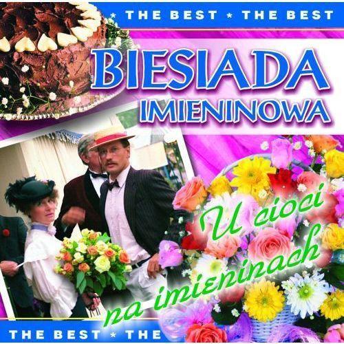 Biesiada imieninowa - U cioci na imieninach [The Best]