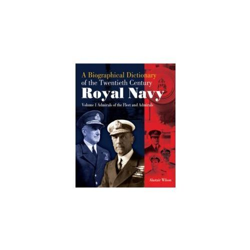 A Biographical Dictionary Of The Twentieth-century Royal Navy (9781848320888)