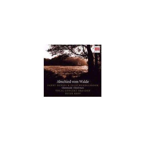 Abschied Vom Walde: Fanny Hensel & Felix Mendelssohn - Choral Music (0782124165222)