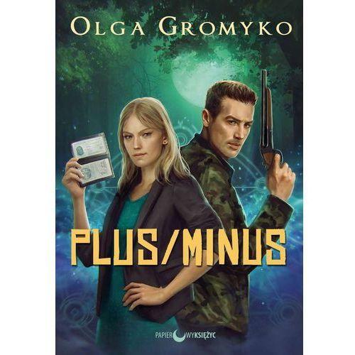 Plus minus - Olga Gromyko DARMOWA DOSTAWA KIOSK RUCHU (2017)