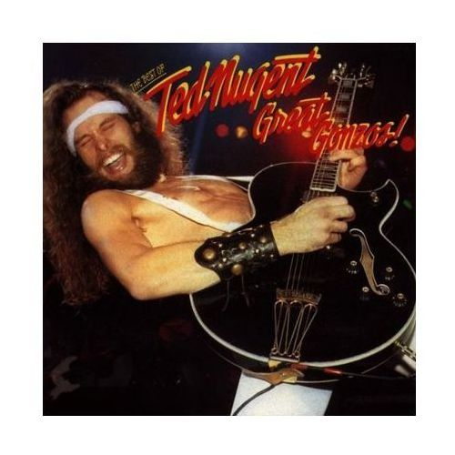 Great Gonzos - The Best Of Ted Nugent - Ted Nugent, 4712162