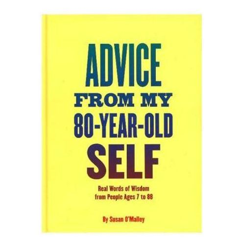 Advice from My 80-Year-Old Self (9781452139937)